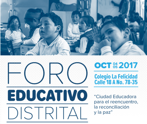 Presentes en el Foro Educativo Distrital 2017